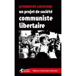 Un projet de société communiste libertaire