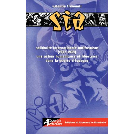 Solidarité internationale antifasciste (1937-1939) : une action humanitaire et libertaire dans la guerre d'Espagne