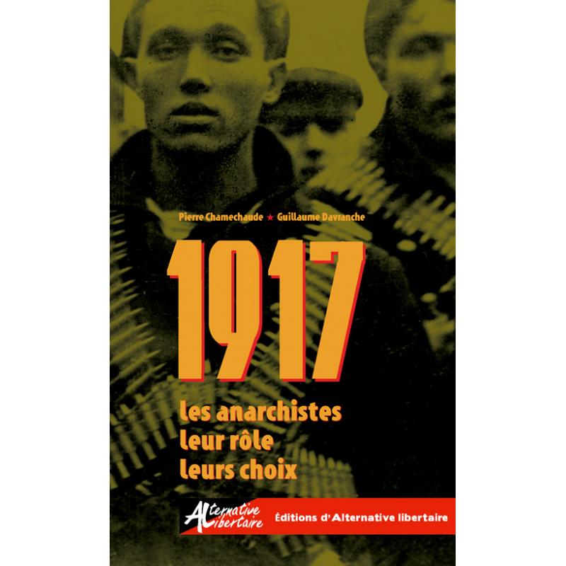 1917, les anarchistes, leur rôle, leurs choix